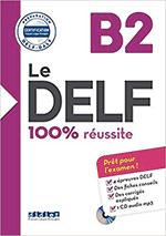 Le DELF - 100% réussite - B2