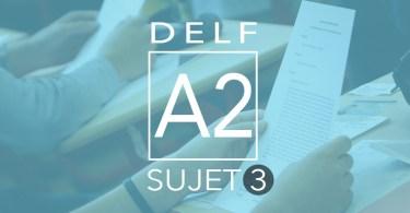 DELF A2 sujet 3