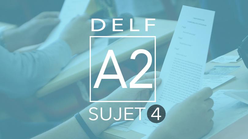DELF A2 sujet 4