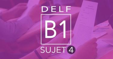 DELF B1 - sujet 4