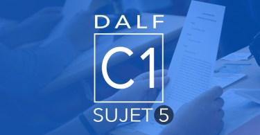 DALF C1 sujet 5