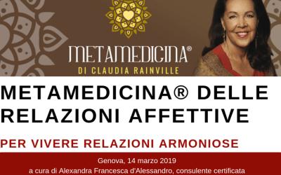 Conferenza METAMEDICINA® DELLE RELAZIONI AFFETTIVE : GENOVA 14 marzo 2019
