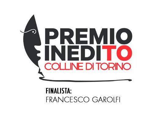 Francesco Garolfi - finalista premio InediTO Colline di Torino 2019