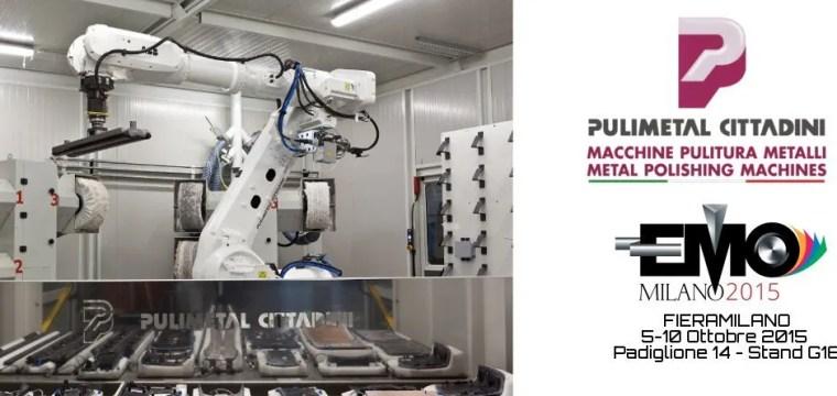 Pulimetal Cittadini – Metal Polishing Machines – EMO Milano 2015