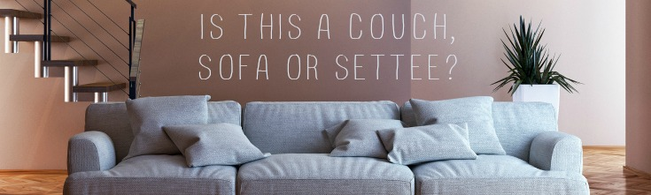 Sofa Or Couch Lounge Or Living Room Is There A Difference