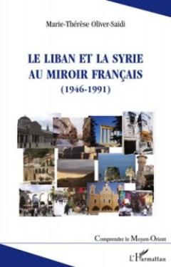 Le Liban et la Syrie au miroir français (1946-1991)