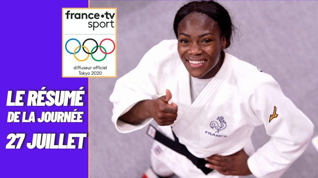 Find the best moments of the day on July 27, with in particular the gold medal of Clarisse Agbégnénou.