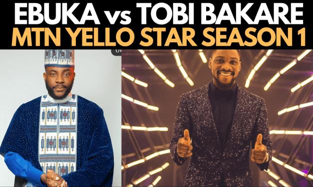 MTN YELLO STAR HOST TOBI BAKRE vs BBNAIJA EBUKA