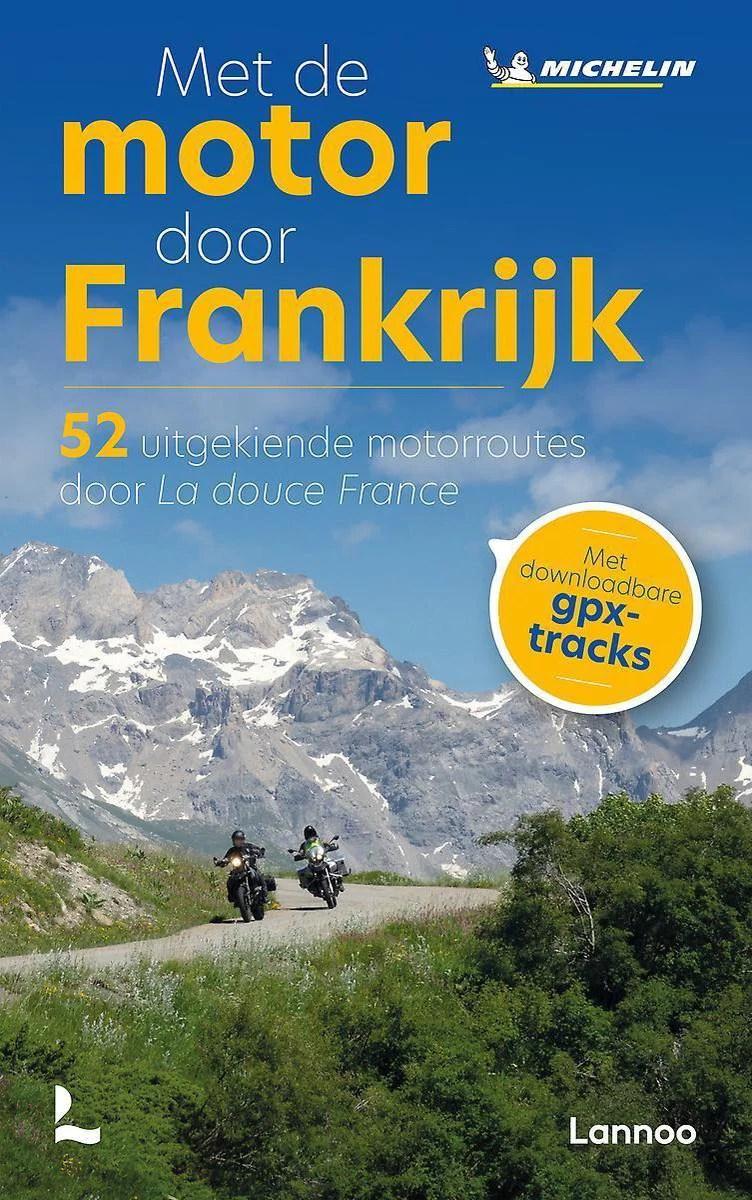 Michelin - Lannoo - Met de motor door Frankrijk