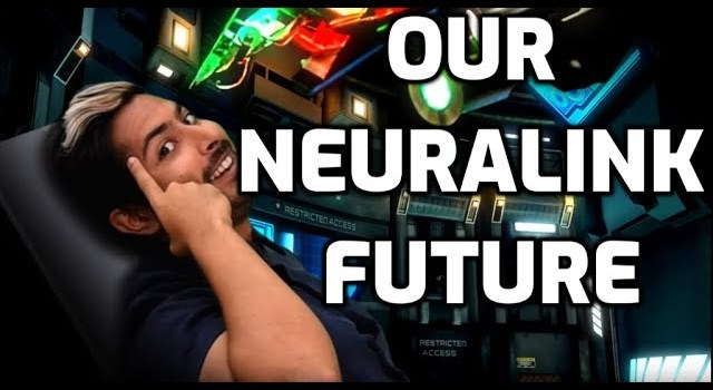 A Glimpse of Our Neuralink Future