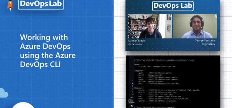 Azure DevOps Using the Azure DevOps CLI