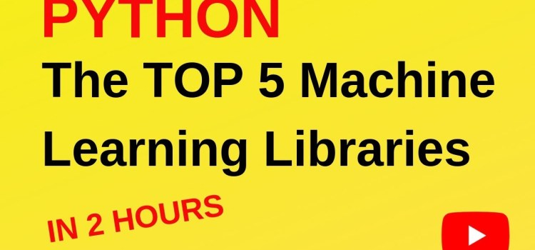 The Top 5 Machine Learning Libraries in Python