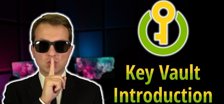 Introduction to Azure Key Vault