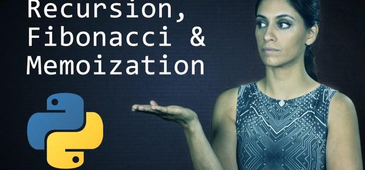 Python Tutorial on Recursion, the Fibonacci Sequence and Memoization