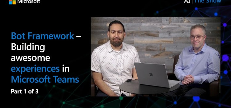 Building Awesome Experiences in Microsoft Teams with Bot Framework