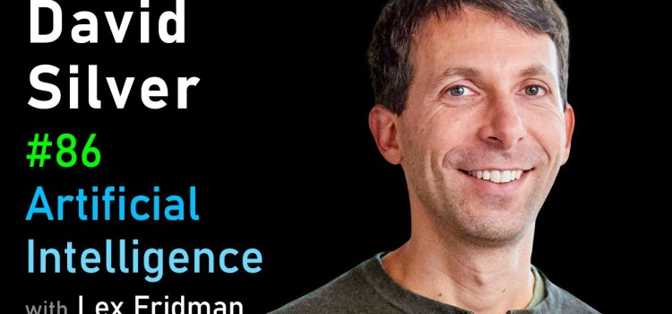 David Silver on AlphaGo, AlphaZero, and Deep Reinforcement Learning