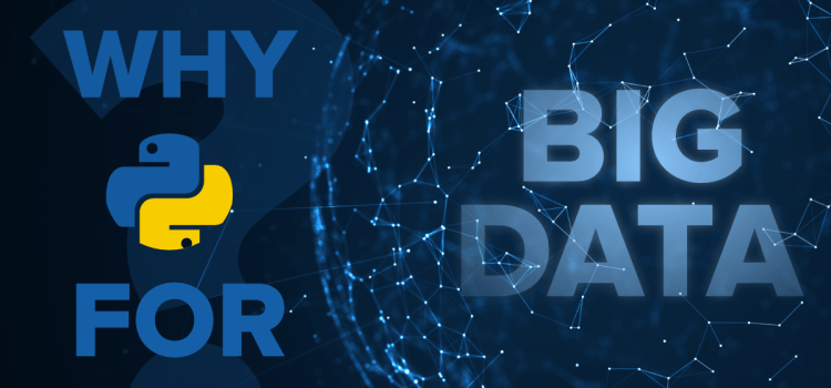 10 Reasons Why You Should Choose Python For Big Data