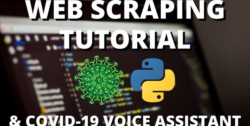 Coronavirus Web Scraper & Voice Assistant Tutorial in Python