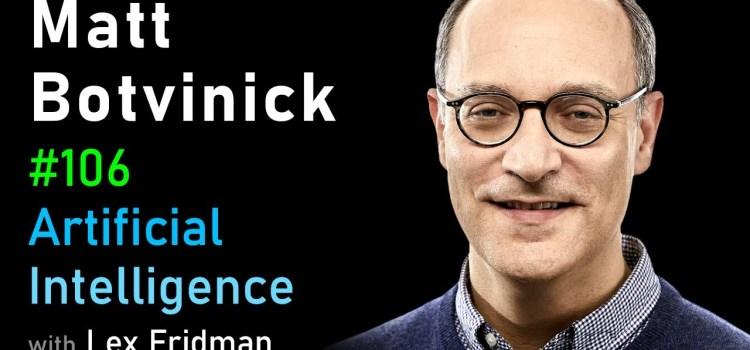 Matt Botvinick on Neuroscience, Psychology, and AI at DeepMind