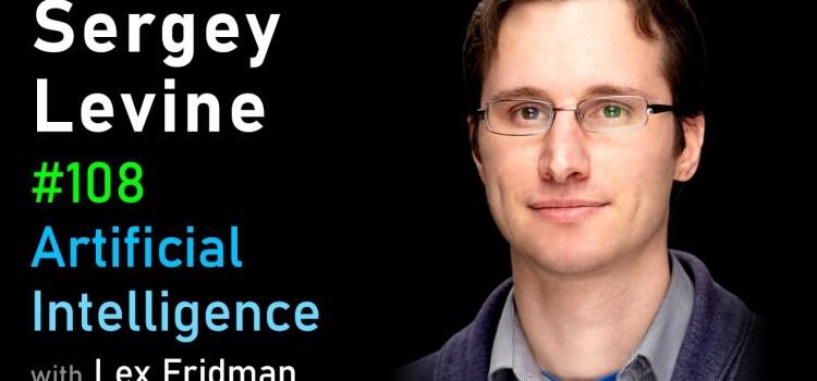 Sergey Levine on Robotics and Machine Learning