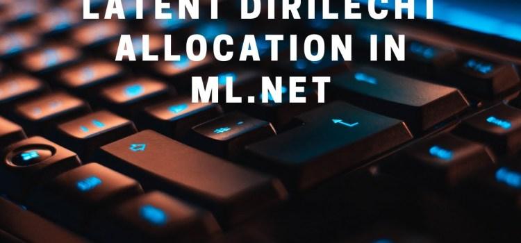 Latent Dirilecht Allocation in ML.NET