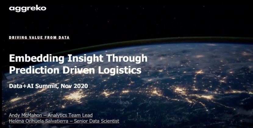 Embedding Insight through Prediction Driven Logistics