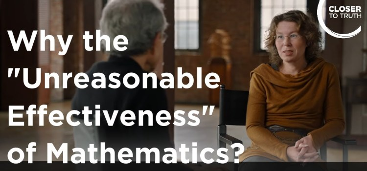 Why the 'Unreasonable Effectiveness' of Mathematics?