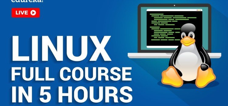 Linux For Beginners Full Course In 5 Hours