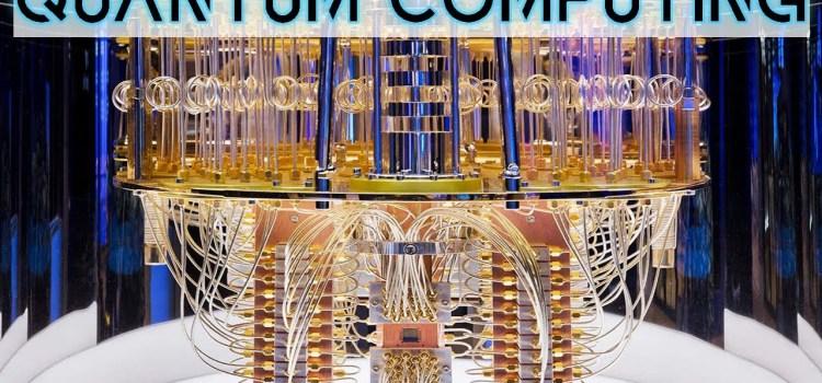 Quantum Computing – The Latest Breakthroughs