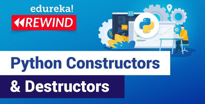 Python Constructors & Destructors