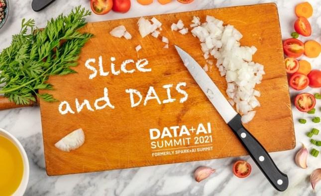 Slice & DAIS 2021 Highlights