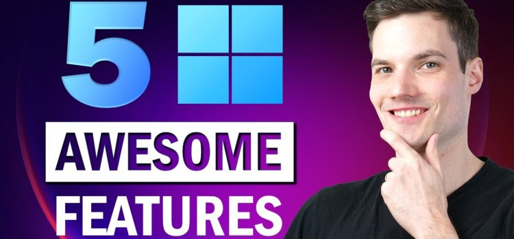 5 Awesome Windows 11 Features you should use