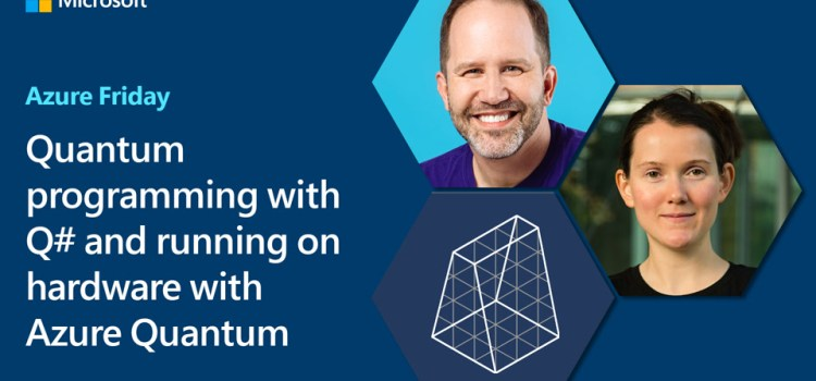 Quantum Programming with Q# Running on Hardware with Azure Quantum