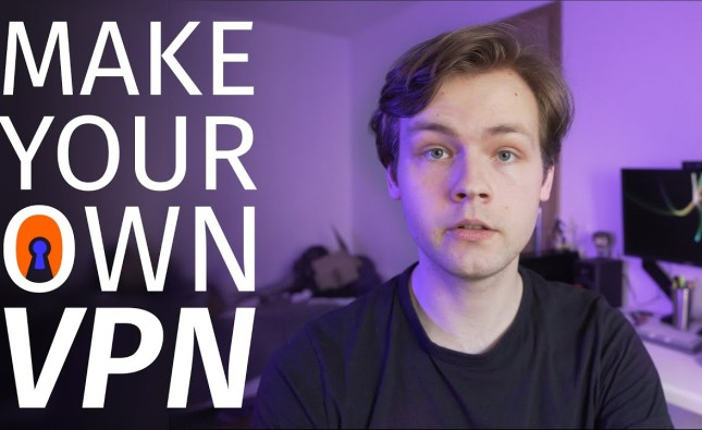 How to Make Your Own VPN