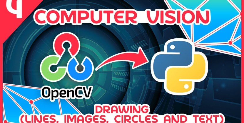 OpenCV Python Tutorial #4 – Drawing (Lines, Images, Circles & Text)