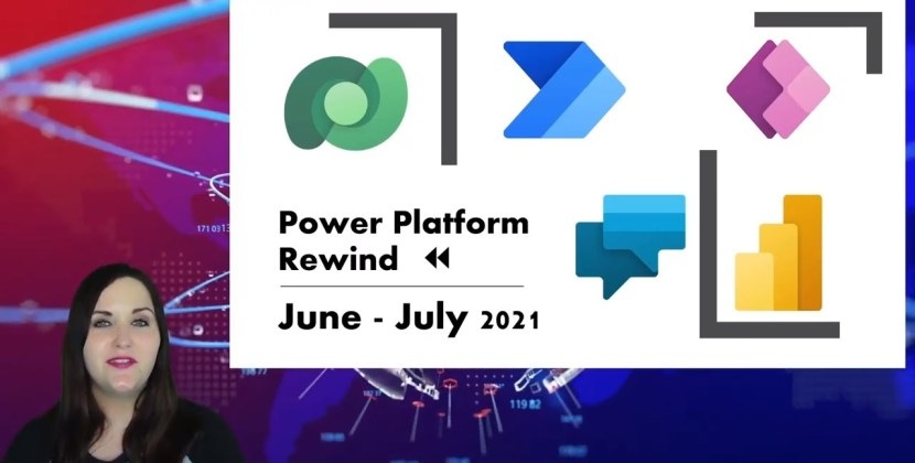 Power Platform News Rewind June & July 2021