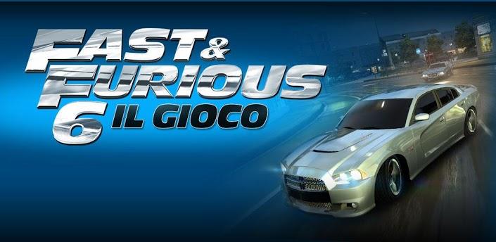Fast and Furious 6 per Android: Gioco ufficiale disponibile sul Play Store