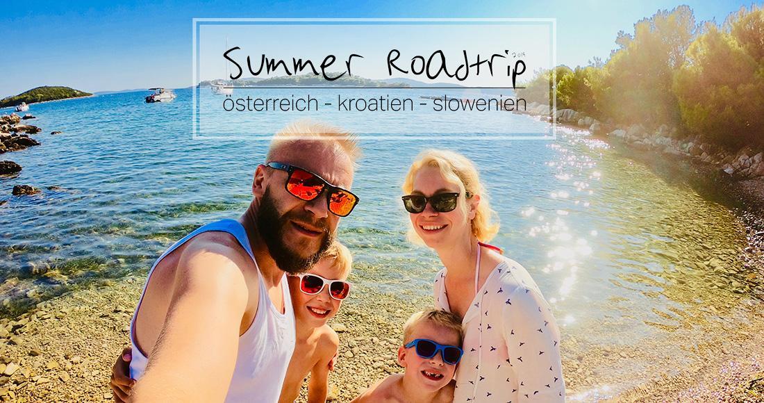 Summer Roadtrip - Österreich - Kroatien - Slowenien 2019