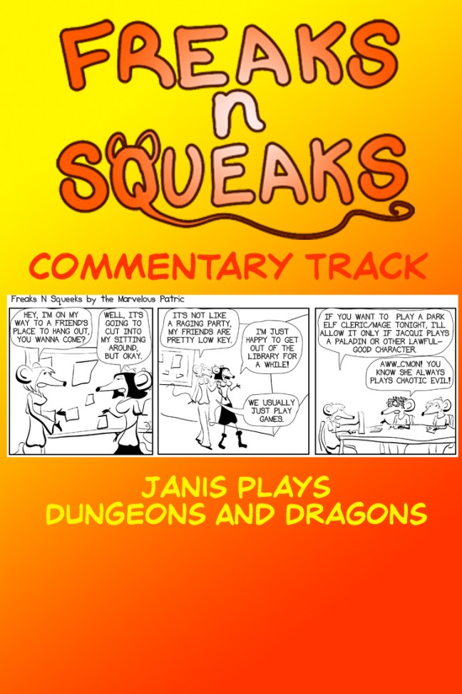 Freaks N Squeaks Commentary Track - Janis Plays Dungeon and Dragons