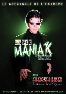 Magik Maniak Show / Spectacle de l'extreme / freakshow