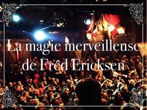 La magie merveilleuse de Fred Ericksen au musée des arts forains