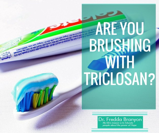 Are You Brushing With Triclosan