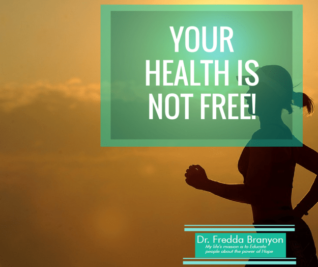 Your Health Is Not Free!