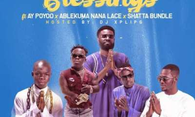 Listen: Ahkan ft. AY Poyoo, Shatta Bundle And Ablekuma Nana Lace - 'Blessings'