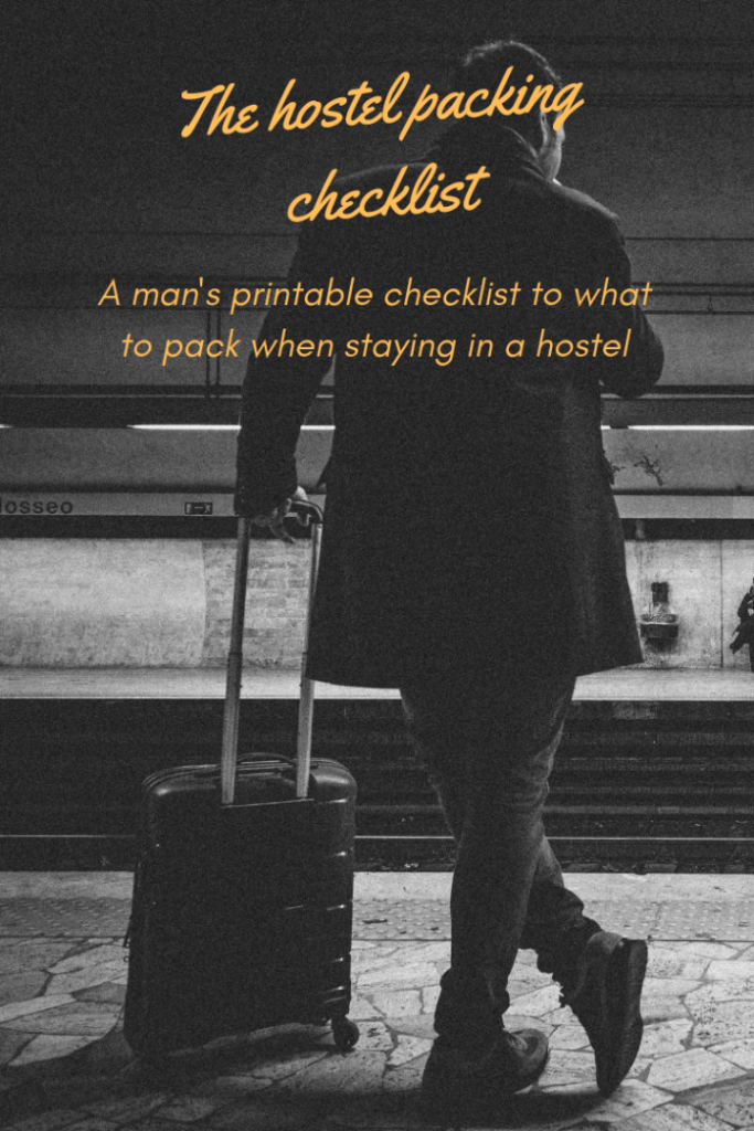 A man's printable checklist to what to pack when staying in a hostel