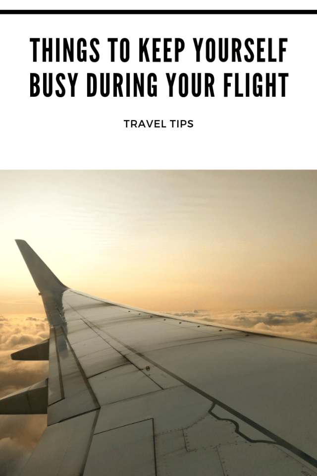 7 simple things to keep yourself busy during your flight pinterest