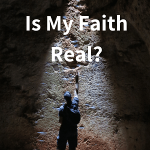 Is My Faith Real_