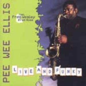 Pee Wee Ellis-Live And Funky