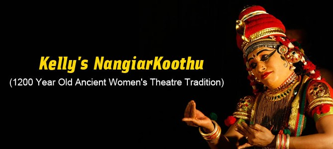Keli's Nanagiar Koothu (1200 Year Old Ancient Women's Theatre Tradition)
