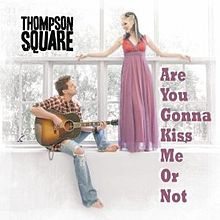 Thompson Square – Are You Gonna Kiss Me Or Not MP3